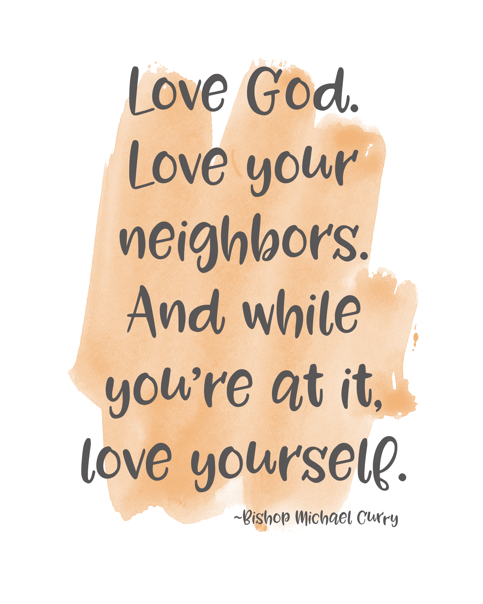 Love God Love Your Neighbors And While You Re At It Love Yourself Bishop Michael Curry Neighbor Quotes Inspirational Quotes Download Love Yourself Quotes