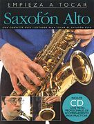 Empieza A Tocar Saxofon Alto (Softcover with CD)