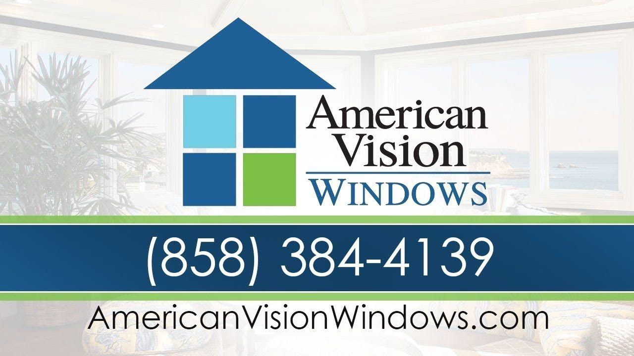 Best Replacement Windows In San Diego Ca American Vision Windows 85 Window Repair Window Company Window Installation