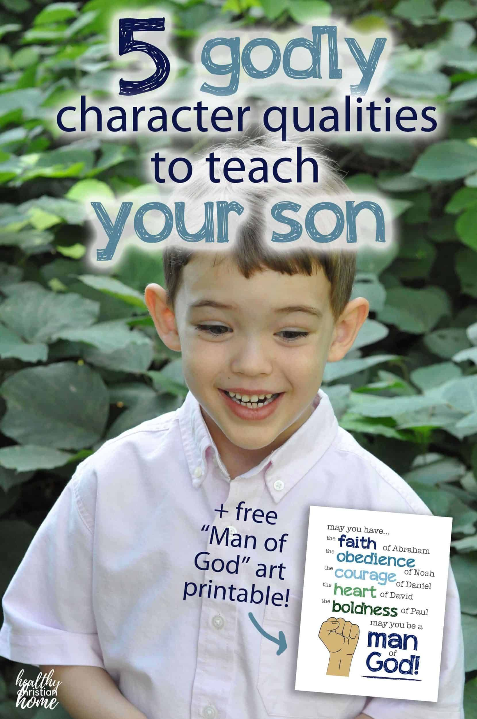 Need Help Raising Godly Sons 5 Awesome Character Traits