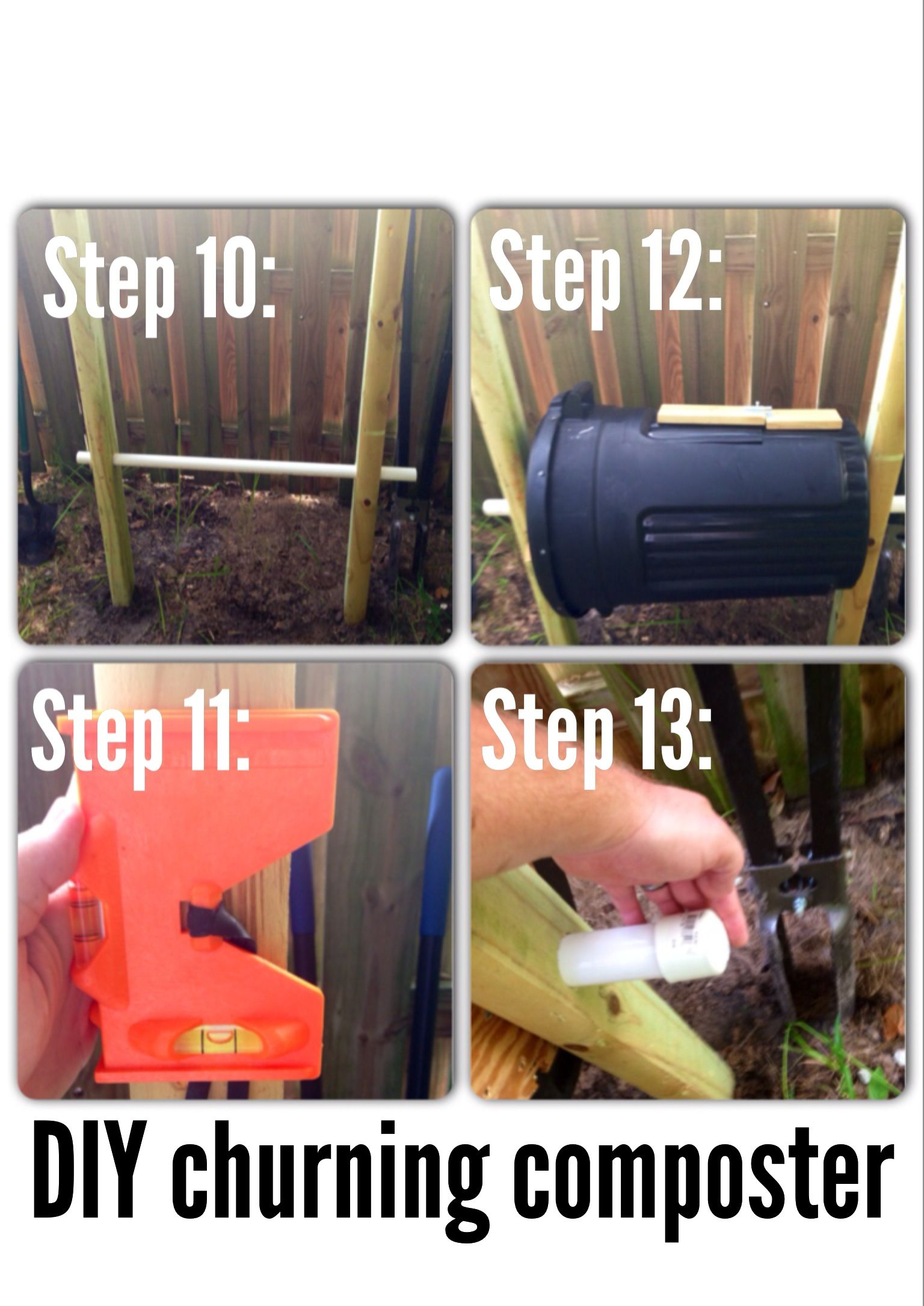 DIY cheap churning Composter directions: Step 10: dig 2 feet holes with post hole diggers.  Step 11: use post level to get your posts level both front-to-back and side-to-side. Place pipe in to make sure pipe is level too. Adjust as necessary.  Step 12: back out pipe and insert trash can. Run the pipe through posts and trash can.  Step 13: place end caps on pipe. No need for glue, just tap them on (just keep critters/bugs out).   Ok!! You are done. In resting position, keep latch facing up!