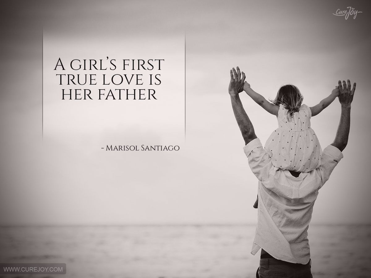 17 Sweet Emotional Quotes About Fathers & Daughters