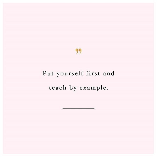 Put Yourself First Teach By Example At Spotebi Fitness Quote