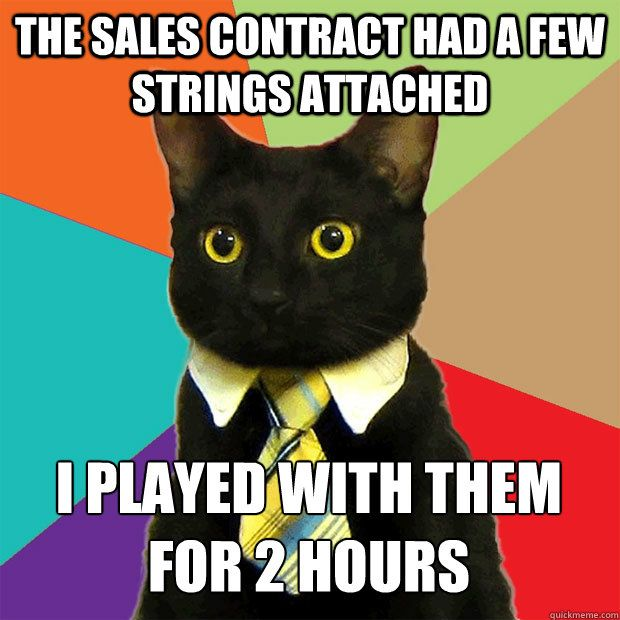 The sales contract had a few strings attached; I played with them - sales contract