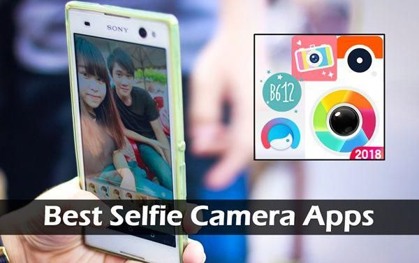 Top 5 Best Selfie Camera Apps For Android/IOS 2018