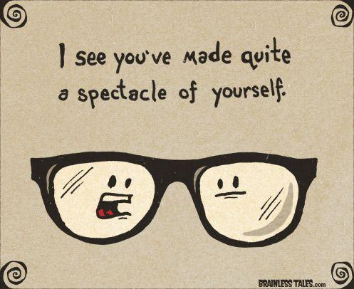 Quite A Spectacle Brainless Tales Eye Jokes Optometry Humor Cute Puns