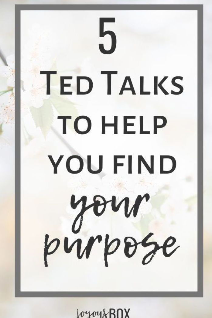 Let's look at some refreshing advice from these awesome TED Talks that can help you find your pur