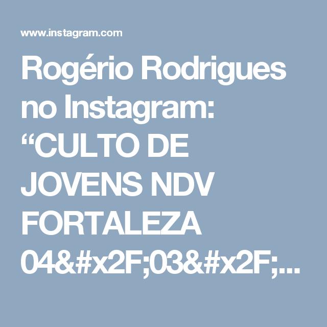 """Rogério Rodrigues no Instagram: """"CULTO DE JOVENS NDV FORTALEZA 04/03/2017 """"Os discípulos de Jesus não serão  conhecidos pelos seus milagres, nem por seus sermões, ou por…"""""""