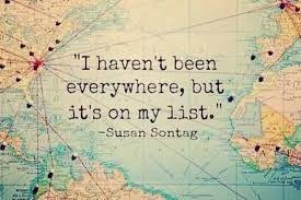 Travel, my dear friends...TRAVEL.
