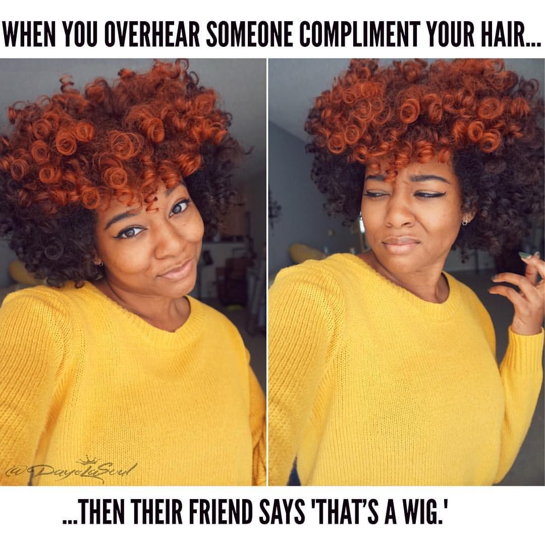 Naturals Be Like Hair Quote Curly Hair Memes Dayelasoul On