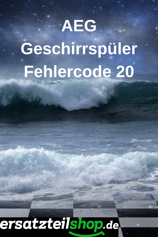 Aeg Geschirrspüler Fehlercode 20 In 2020 Geschirrspüler