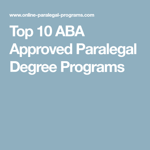 top 10 aba approved paralegal degree programs | law school ...