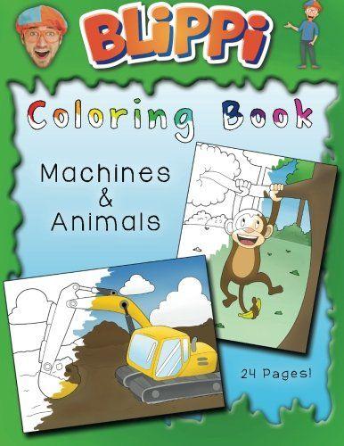 Blippi Coloring Book Animals Machines Blippi Coloring Book Machines Animals Children Wil Coloring Book Download Animal Coloring Books Coloring Books