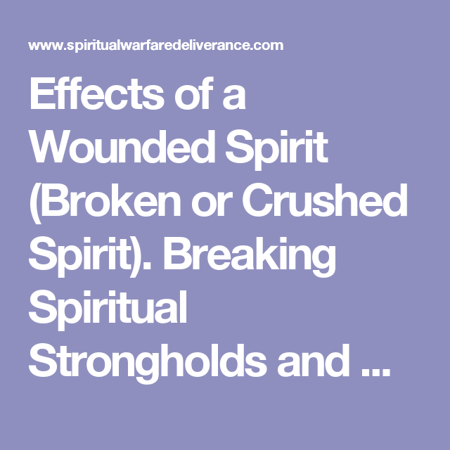 Effects of a Wounded Spirit (Broken or Crushed Spirit