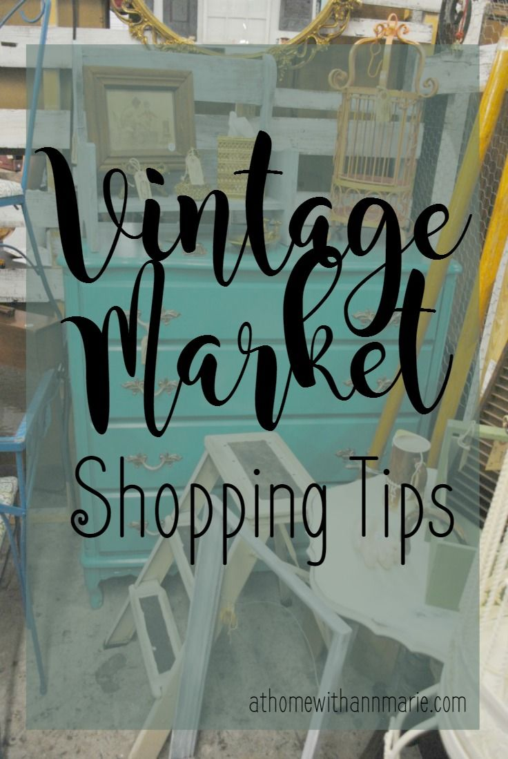 Vintage Furniture Market Shopping Tips   At Home With Ann Marie