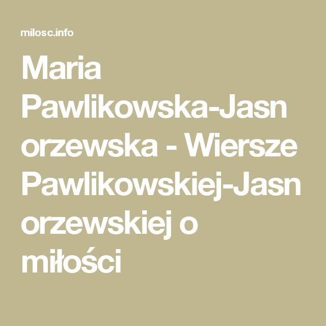 Maria Pawlikowska Jasnorzewska Wiersze Pawlikowskiej