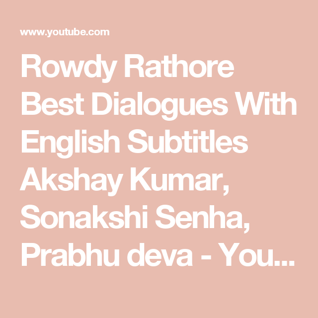 Rowdy Rathore Best Dialogues With English Subtitles Akshay