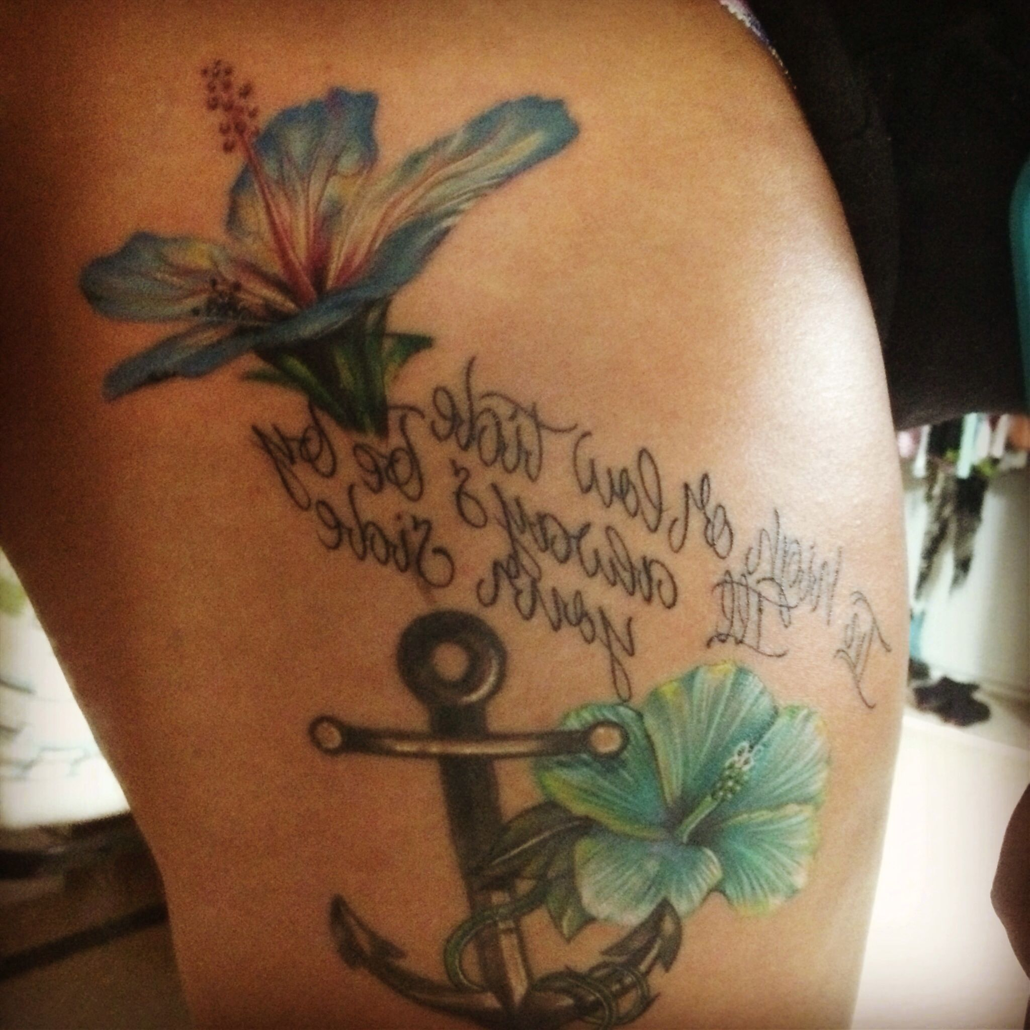 Hibiscus Flower Tattoo. Anchor Tattoo. And Quote Tattoo