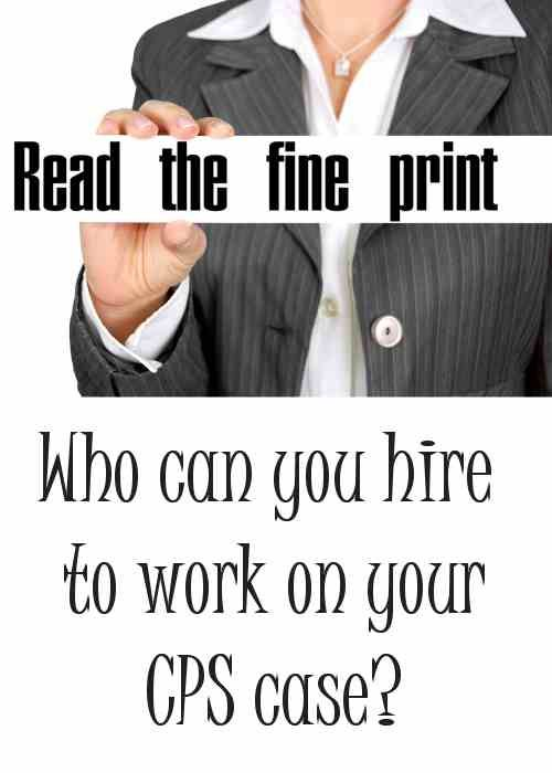 Who can you hire to work on your CPS case?   FightCPS
