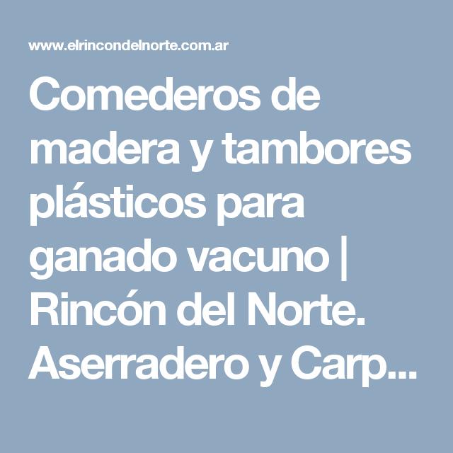 Comederos de madera y tambores plásticos para ganado vacuno | Rincón del Norte. Aserradero y Carpintería Rural Brinkmann Córdoba Presidencia de la Plaza Chaco