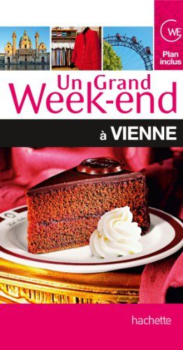 Un Grand Week End A Vienne Paru En 2013 Chez Hachette Paris Dans La Collection Un Grand Week End A Jean Philippe Follet Week End Vienne Vienne Hachette
