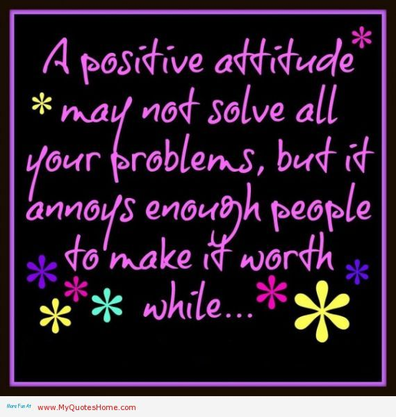 Positive Work Quotes Positive Work Quotes  Positive Attitude May Not Solve All You .
