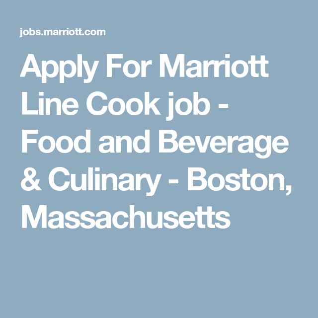 apply for marriott line cook job food and beverage culinary boston massachusetts