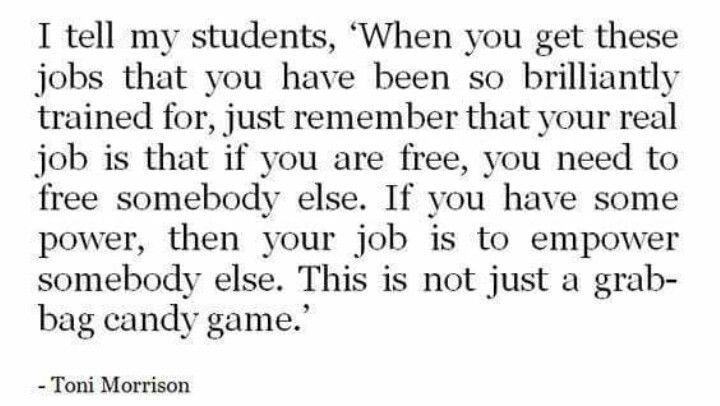 Toni Morrison free empower Cool words, Words, Words quotes