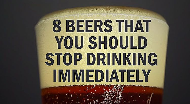 8 beers that you should stop drinking immediately beer