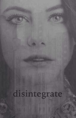 """disintegrate 