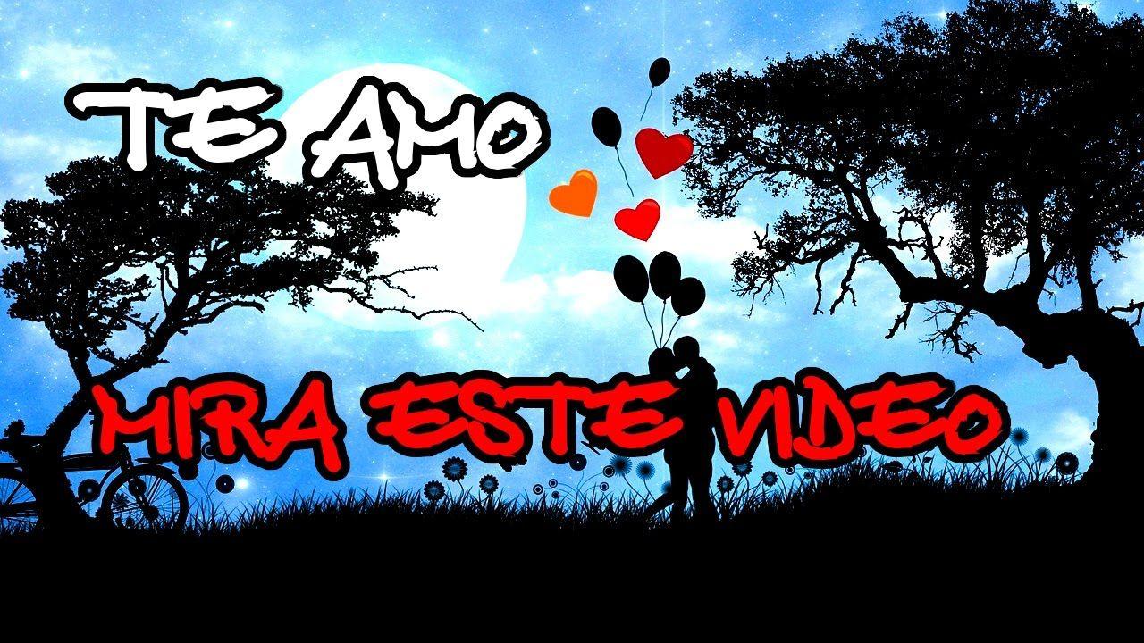 PARA MI AMOR ♥♥♥ | video para dedicar al amor de mi vida