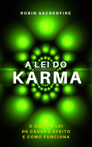 Baixar Ou Ler Online A Lei Do Karma O Que E A Lei De Causa E
