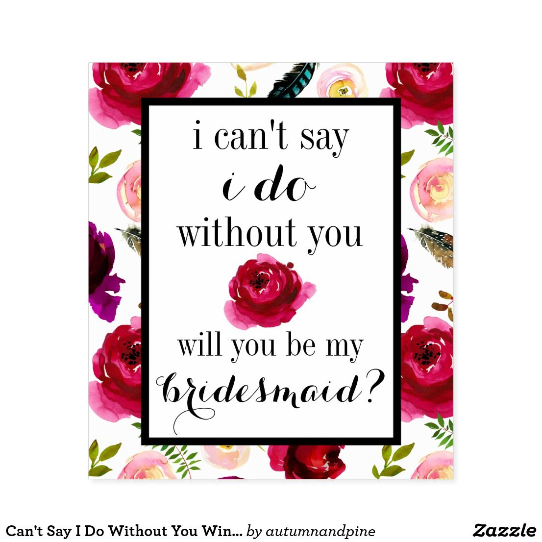 Can\'t Say I Do Without You Wine Labels Bridesmaid | Pinterest | Weddings