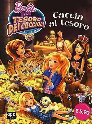 Barbie E Il Tesoro Dei Cuccioli. Caccia Al Tesoro - 9788861889736 Ape Junior