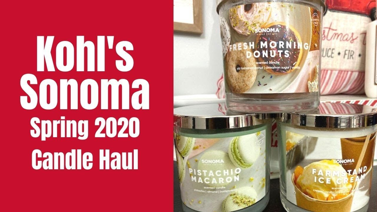 Kohl's Sonoma Spring 2020 Candle Haul | Summer candles, Holiday
