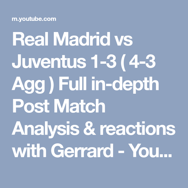Real Madrid Vs Juventus 1 3 4 3 Agg Full In Depth Post Match Analysis Reactions With Gerrard Youtube Real Madrid Vs Juventus Real Madrid Youtube