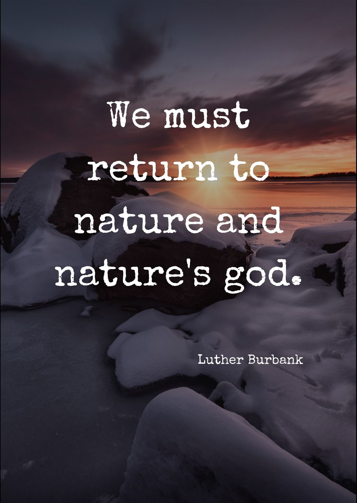 We Must Return To Nature And Natures God By Luther Burbank