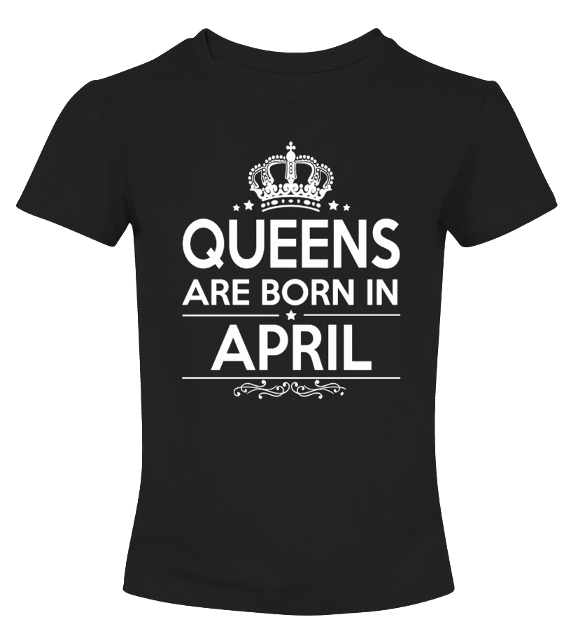 Queens Are Born In April Birthday Shirt Boyfriend And Girlfriend Shirts My Crazy Gift Ideas