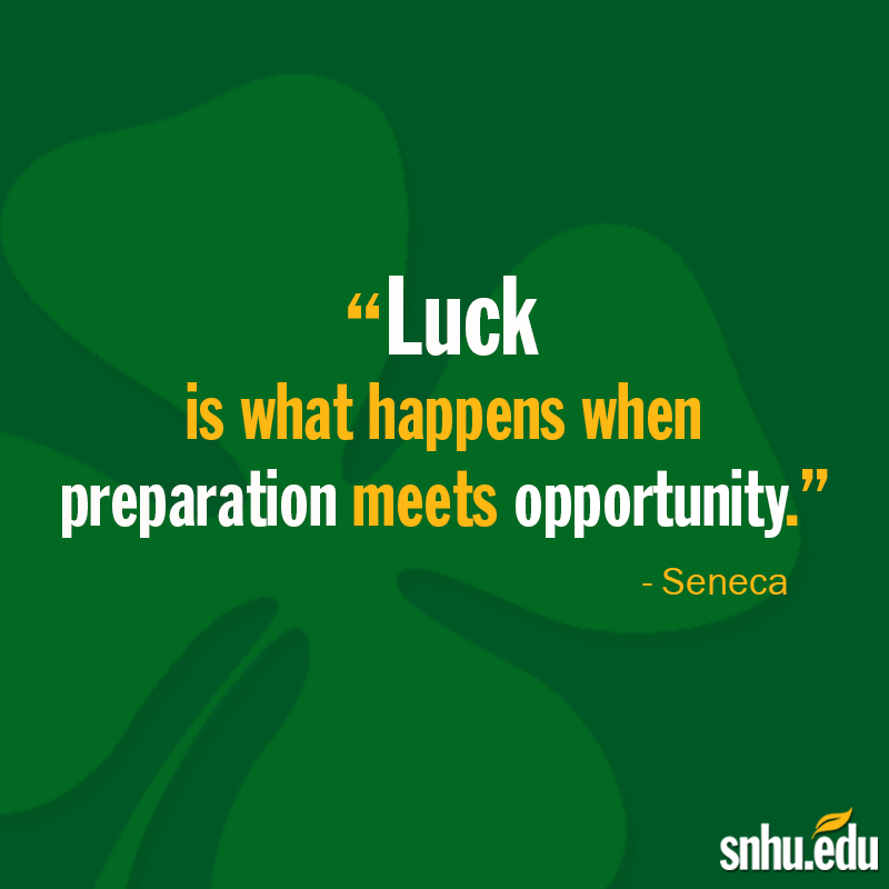 "Quote Success Is When Preparation Meets Opportunity: Happy St. Patrick's Day! ""Luck Is What Happens When"