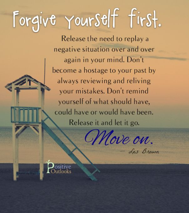 Learn From Past Mistakes Forgive Yourself For Making Them Move On