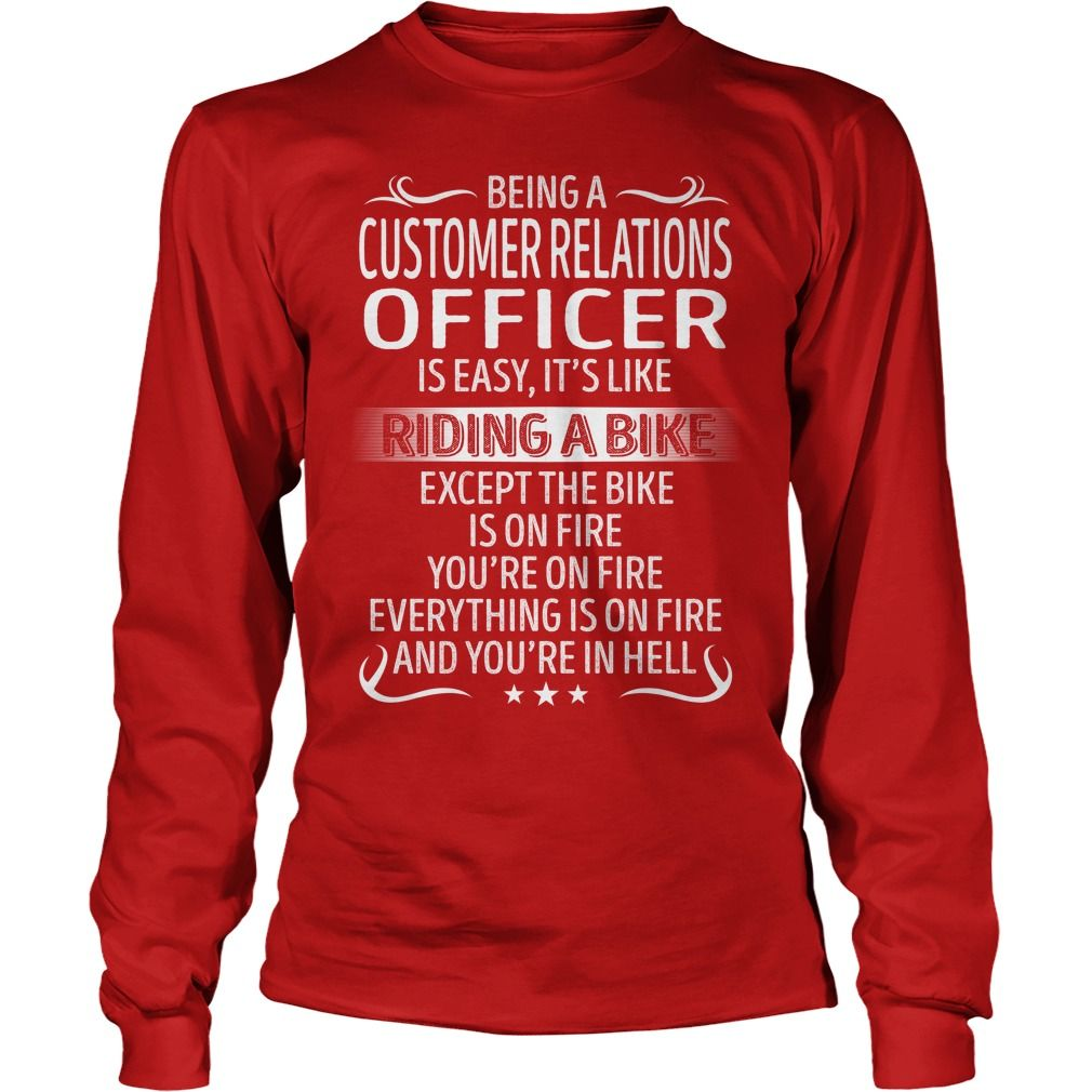 Being a Customer Relations Officer like Riding a Bike Job Title TShirt #gift #ideas #Popular #Everything #Videos #Shop #Animals #pets #Architecture #Art #Cars #motorcycles #Celebrities #DIY #crafts #Design #Education #Entertainment #Food #drink #Gardening #Geek #Hair #beauty #Health #fitness #History #Holidays #events #Home decor #Humor #Illustrations #posters #Kids #parenting #Men #Outdoors #Photography #Products #Quotes #Science #nature #Sports #Tattoos #Technology #Travel #Weddings #Women