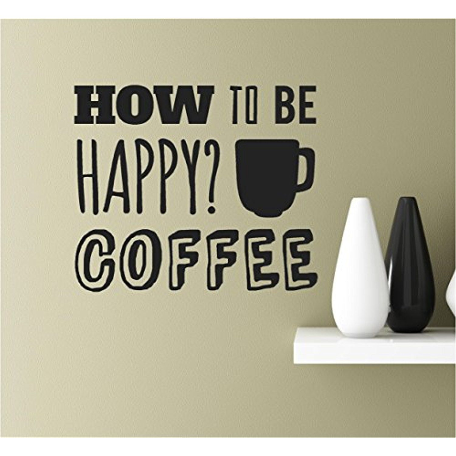 How to be happy coffee vinyl wall art inspirational quotes decal