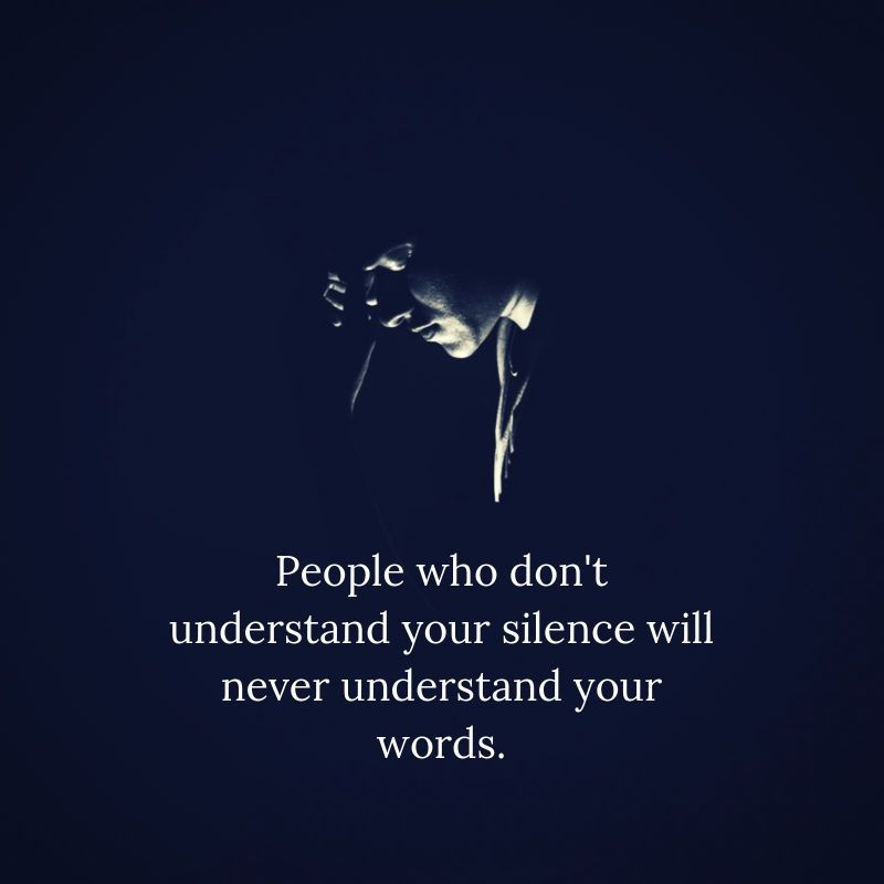 Understand Your Silence Quotes Silence Quotes Wise Words Quotes Hero Quotes