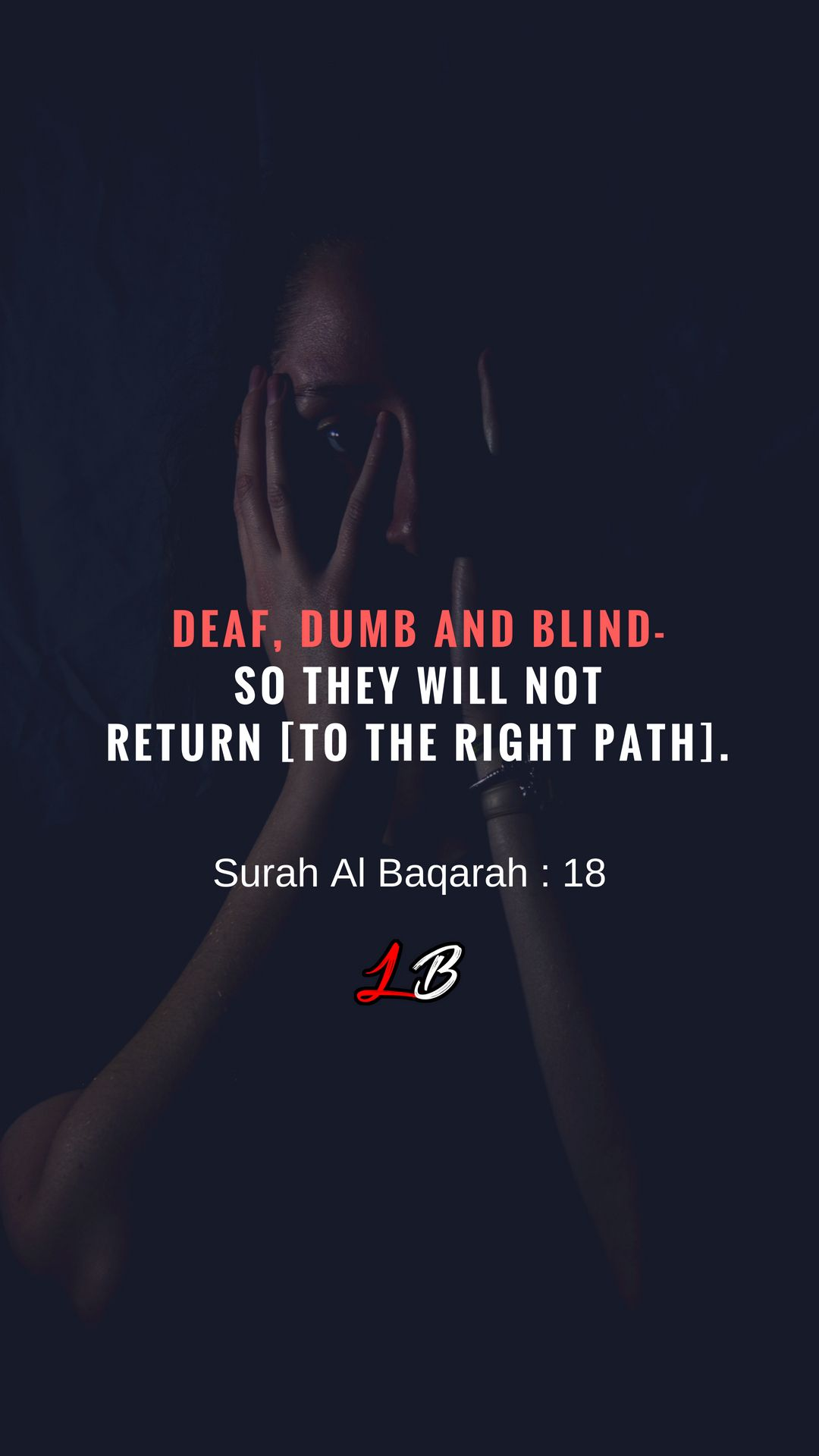 Deaf Dumb And Blind So They Will Not Return To The Right Path