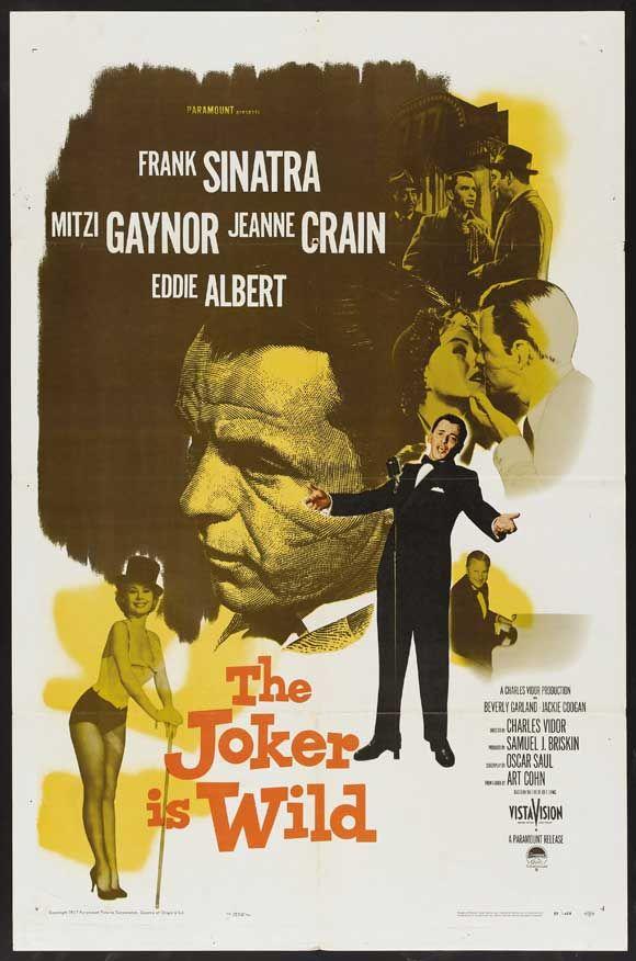 The Joker is Wild starring Frank Sinatra, Mitzi Gaynor, Jeanne Crain, and Eddie Albert. Based on the life of Joe E. Lewis.