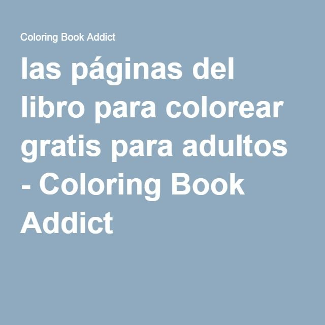 las páginas del libro para colorear gratis para adultos - Coloring Book Addict