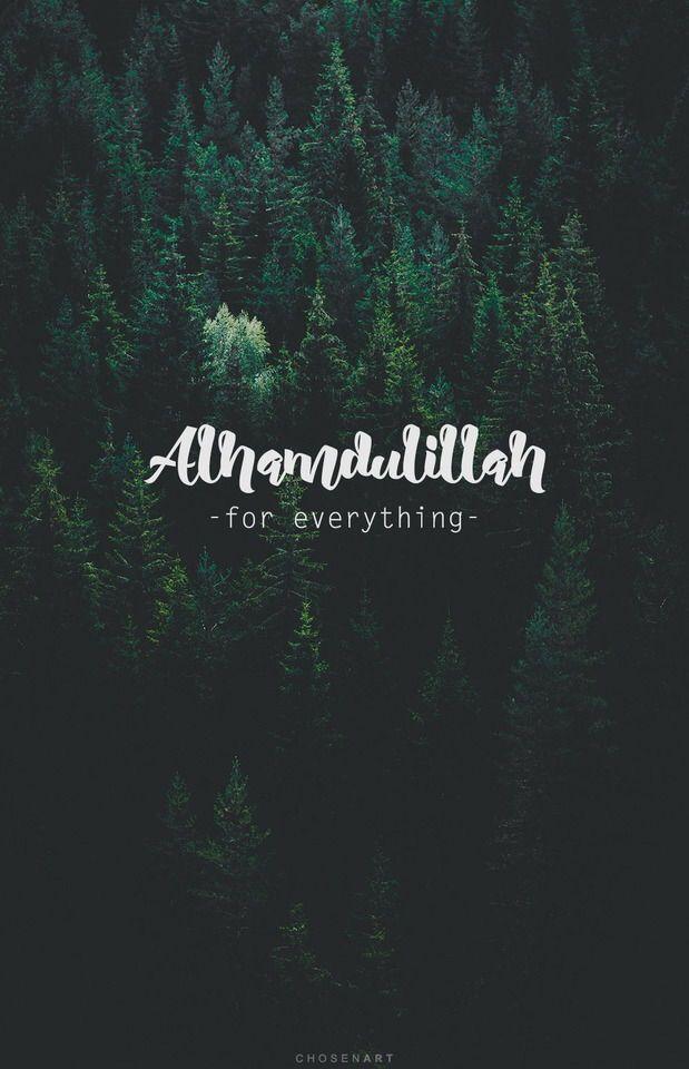 Alhamdulillah For Everything Kutipan Agama Kata Kata Indah Motivasi