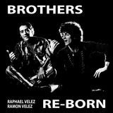 Brothers Re-Born [LP] - Vinyl, 23281561