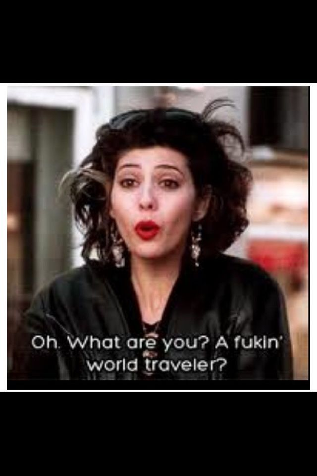 My Cousin Vinny Quotes This Is The Quote I Use To Make Fun Of My Husband Everytime He