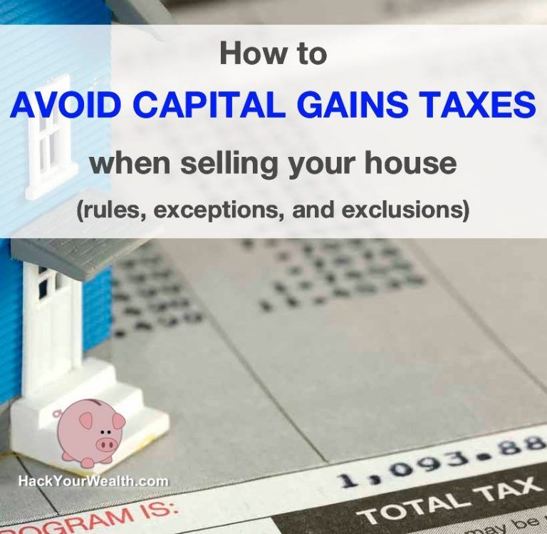 How To Avoid Capital Gains Taxes When Selling Your House Updated For 2020 Capital Gains Tax Capital Gain Selling House